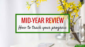 mid year review worksheet com how i do a mid year review so i m always achieving goals