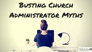 Busting Church Administrator Myths - Velocity Ministry Management