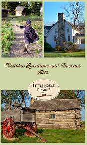 historic locationuseum sites for little house on the prairie fans