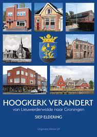 Hoogkerk is een wijk van en een dorp in de. Uit De Regio Hoogkerk Verandert