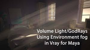 Maya Volume Light Tutorial V Ray Maya 2018 Software Tutorial Volume Rays God Rays Using Environment Fog