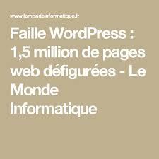 faille wordpress 1 5 million de pages web défigurées