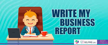 My Report 1 Business Report Writing Service Write My Business Report