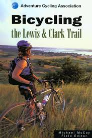 bicycling the lewis clark trail adventure cycling association bicycling the lewis clark trail adventure cycling association michael mccoy adventure cycling association 9780762725458 com books