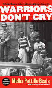 warriors don t cry by melba pattillo beals is one of our  warriors don t cry by melba pattillo beals is one of our 2016 black history