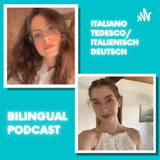 Bilingual Podcast: Italiano-Tedesco/Italienisch-Deutsch