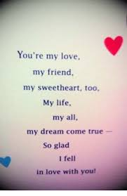 You Are The Love Of My Life Quotes Adorable You're My Love My Friend My Sweetheart Too My Life My All My Dream