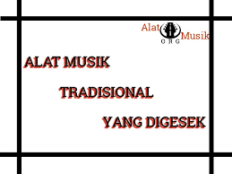 Sebutkan contoh alat musik tradisional indonesia yang termasuk alat musik melodis. Long Grove Online