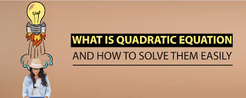 what is quadratic equation and how to