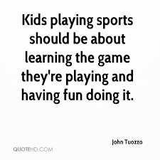 John Tuozzo Quotes QuoteHD Magnificent Quotes About Kids Learning