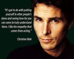 Christian Bale Quotes Best Of Christian Bale Quotes Acting Pinterest Christian Musical