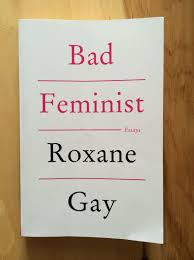 if roxane gay is a bad feminist sign me up rosemary and reading  if roxane gay is a bad feminist sign me up