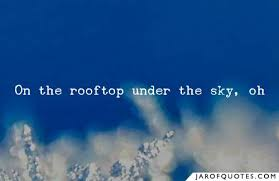 Rooftop Quotes