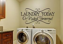 laundry today or tomorrow wall decal