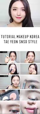 best korean makeup tutorials tutorial makeup korea tae yeon snsd style natural step