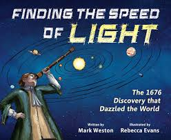 The Speed Of Light Book Finding The Speed Of Light The 1676 Discovery That Dazzled