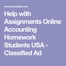 help assignments online accounting homework students usa  help assignments online accounting homework students usa classified ad