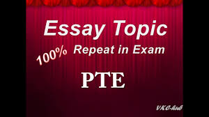 essay topic repeated in pte exam