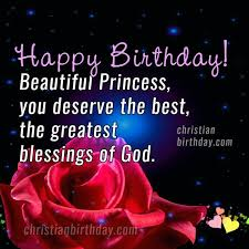 Christian Princess Quotes Best Of Happy Birthday Beautiful Princess Free Christian Quotes
