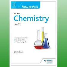 how to pass chemistry how to pass higher chemistry for cfe anderson john 9781471808289