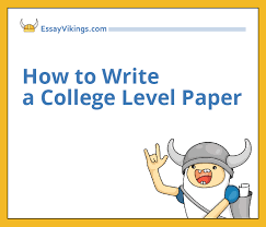how to write a college level paper like a pro com how to write a college level paper