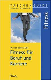 Fitness für Beruf und Karriere.: Voll, Barbara: 9783448047004 ...