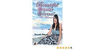 Beautiful Bipolar Bisexual: Estrada, Maricela: 9781681810300: Amazon.com:  Books