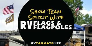 rv flag pole show your team spirit with flags and flag poles rv flag pole holder rv flag pole