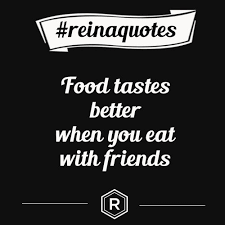 Quotes About Food And Friendship Enchanting Friendship Eating Quotes Managementdynamics