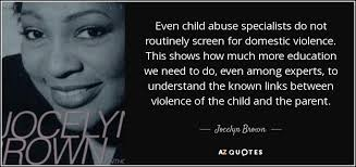 Child Abuse Quotes Best Jocelyn Brown Quote Even Child Abuse Specialists Do Not Routinely