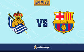 Real Sociedad vs Barcelona en vivo ...