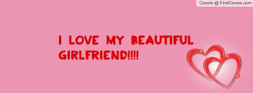 I Love My Beautiful Girlfriend Quotes Best of Love Quotes For My Beautiful Girlfriend Hd New HD Quotes