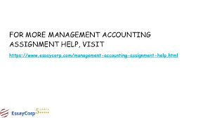 management accounting assignment help 21 for more management accounting assignment help
