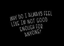 Not Good Enough Quotes Beauteous Good Quotes Tumble About Life For Girls On Friendship About Love For