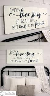 bedroom signs large bedroom sign every love story is beautiful but ours is my favorite bedroom bedroom signs