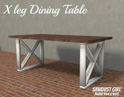 x leg dining table plans sawdust girl