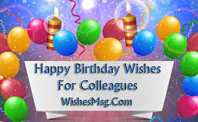 Birthday Wishes Messages For Colleagues And Coworkers