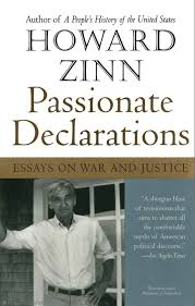 passionate declarations howard zinn paperback passionate declarations essays on war and justice by howard zinn