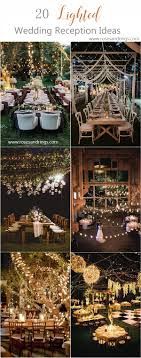 Wedding lighting ideas reception Modern Rustic Country Wedding Ideas Wedding Reception Decor Ideas With Lighting Roses Rings 20 Breathtaking Wedding Reception Lighting Ideas You Can Steal