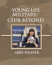 Young Life Military Club Beyond-Abby Weaver by Young Life - issuu