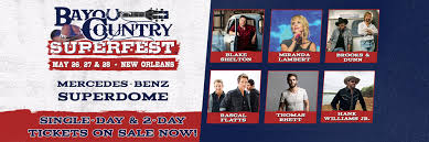 Bayou Country Superfest Mercedes Benz Superdome