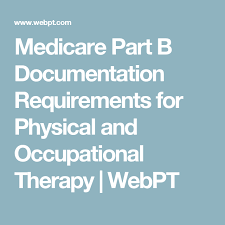 Medicare Part B Documentation Requirements For Physical And