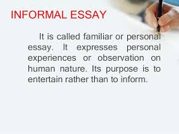 an introduction to essay its parts and kinds informal essay