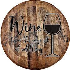 Oak wine barrel head tray, beeswax finish by wine country artisan. Amazon Com Whiskey Barrel Head Wine Takes The Edge Off Adulting Grown Up Funny Wall Decor Bar Sign Man Cave Accessories For Room Home Kitchen