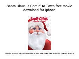 Santa Claus Is Comin To Town Free Movie Download For Iphone
