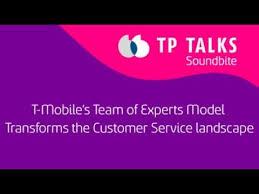 Tmobile Custumer Service T Mobile S Team Of Experts Model Transforms The Customer Service Landscape