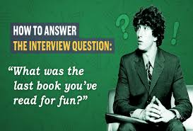 Last Interview Questions How To Answer The Interview Question Whats A Book You Read