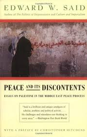 peace and its discontents essays on in the middle east peace and its discontents essays on in the middle east peace process by edward said