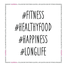 Health And Fitness Quotes Gorgeous Health And Fitness Quotes Fitness Healthy Food Happiness Long Life