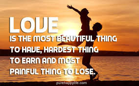 Love Quote Love Is The Most Beautiful Thing To Have Hardest Thing Best Beautiful Quotes Love